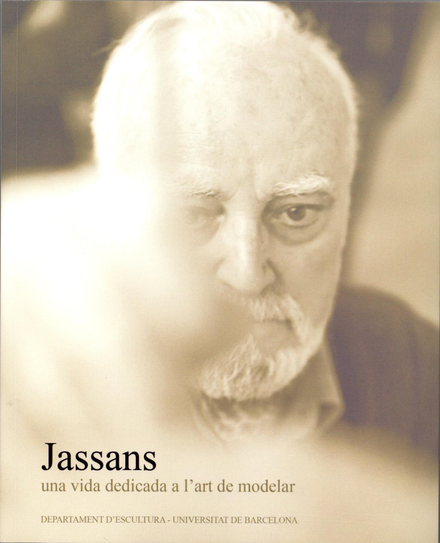 Jassans: una vida dedicada a l'art de modelar (Llibre+DVD) - Departament d'Escultura , / Salvadó i Jassans, Josep