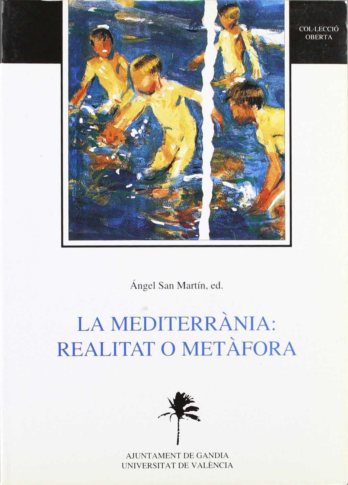 La Mediterrània: realitat o metàfora IX Universitat d'Estiu a Gandia