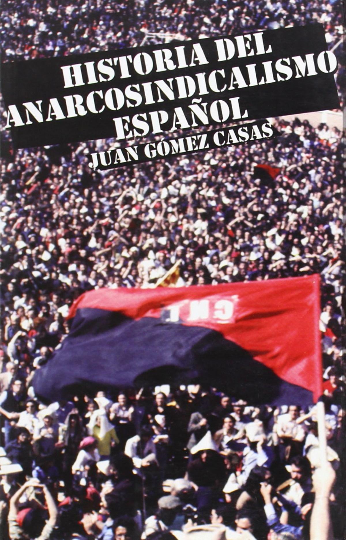 Historia del anarcosindicalismo español epílogo hasta nuestros días - Gómez Casas, Juan