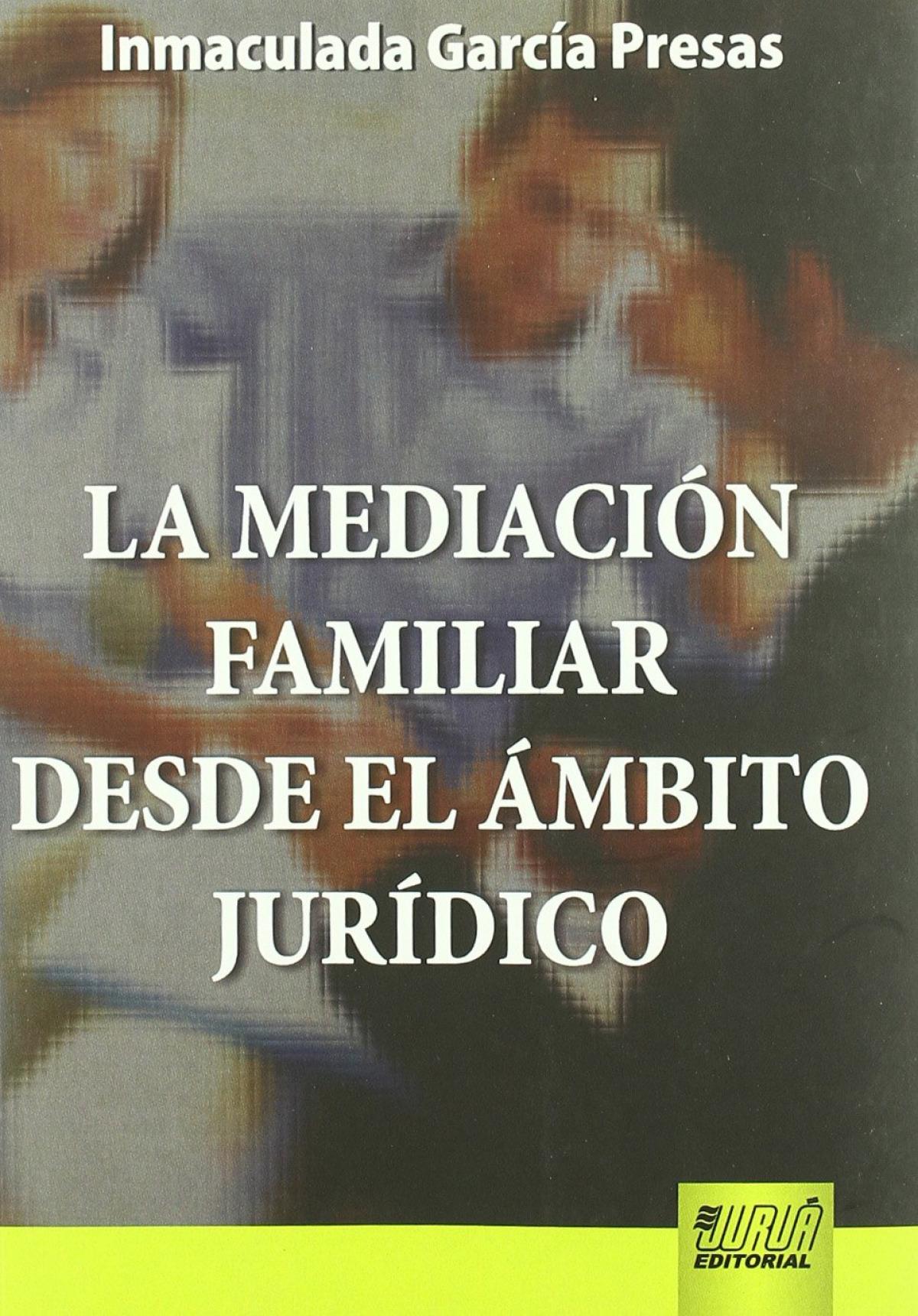 Mediaci¢n familiar desde el mbito jurdico - Garca Presas, Inmaculada