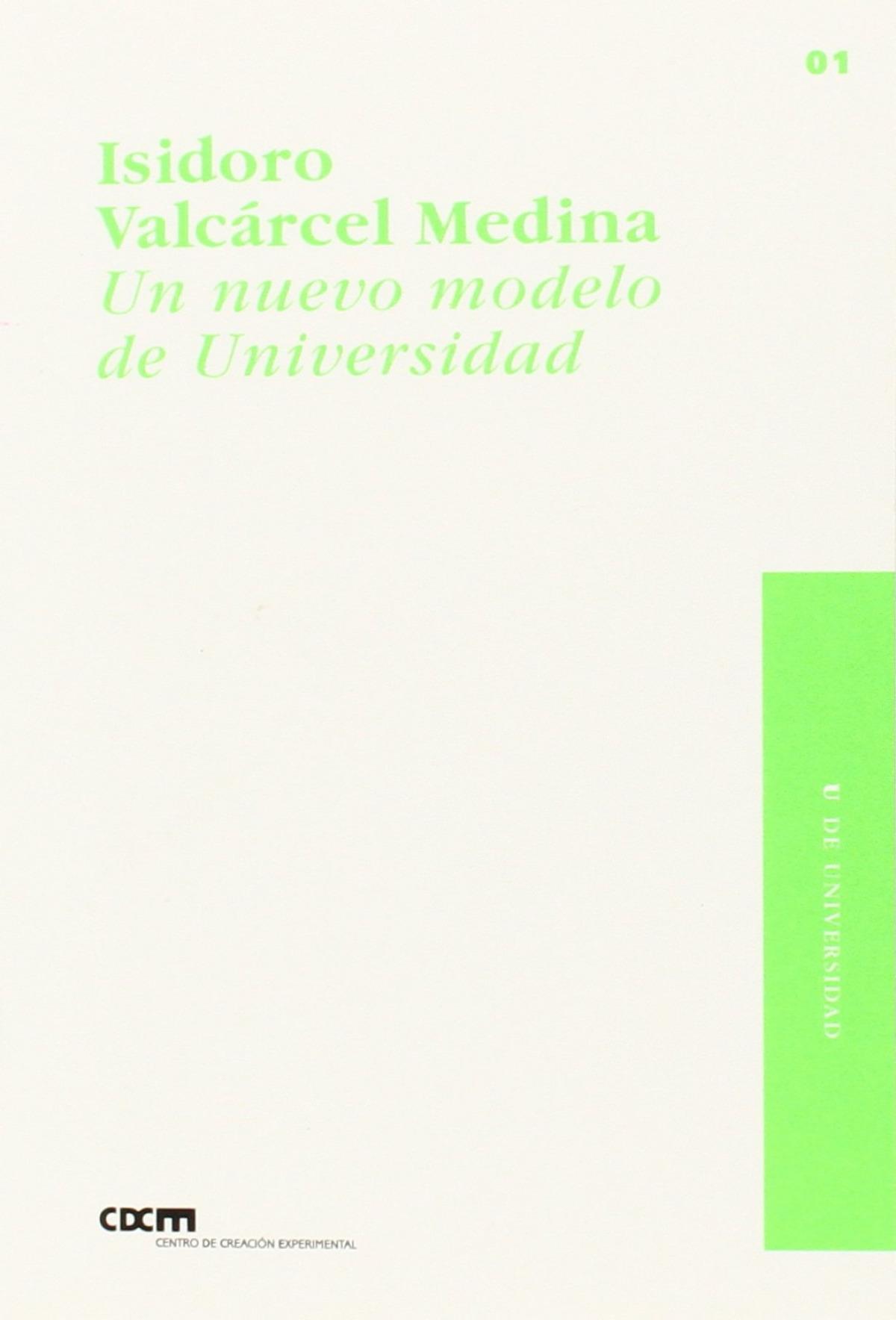Un nuevo modelo de Universidad - Valcárcel Medina, Isidoro