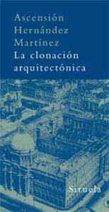 La clonación arquitectónica - Hernández Martínez, Ascensión