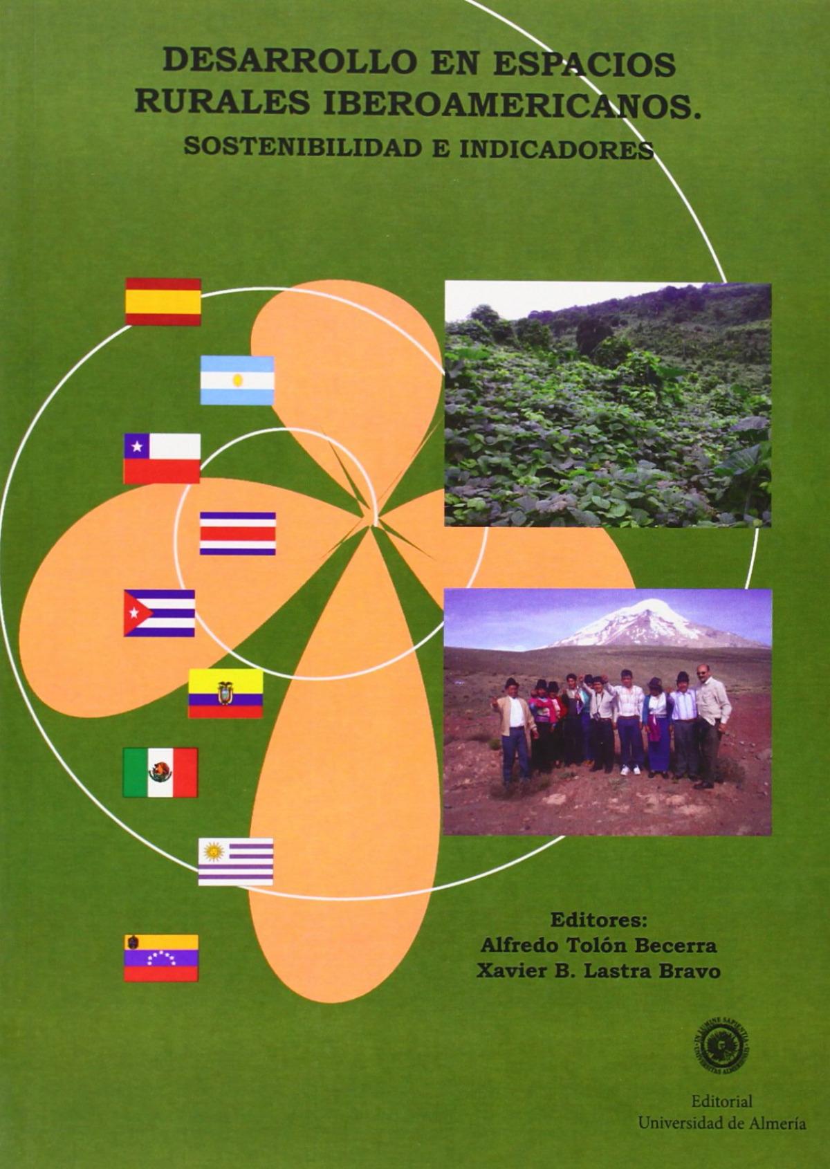 Desarrollo en espacios rurales iberoamericanos. Sostenibilidad e indicadores - Tolón Becerra, Alfredo / Lastra Bravo, Xavier Bolivar