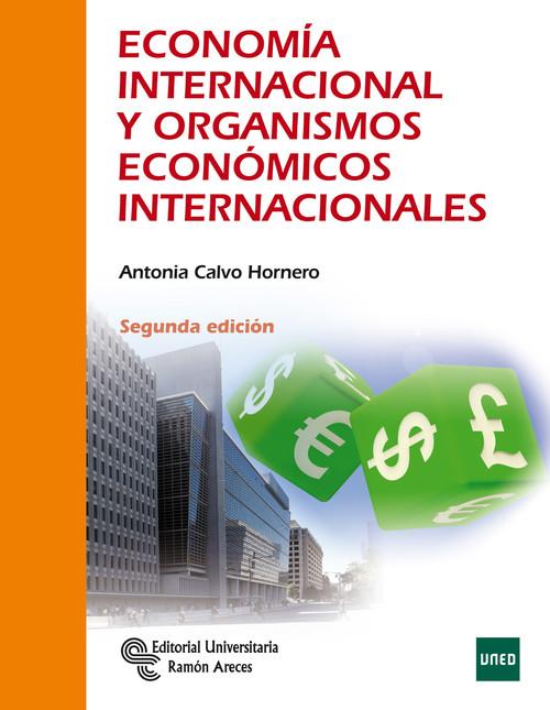 Economía internacional y organismos económicos internacionales - Calvo Hornero, Antonia