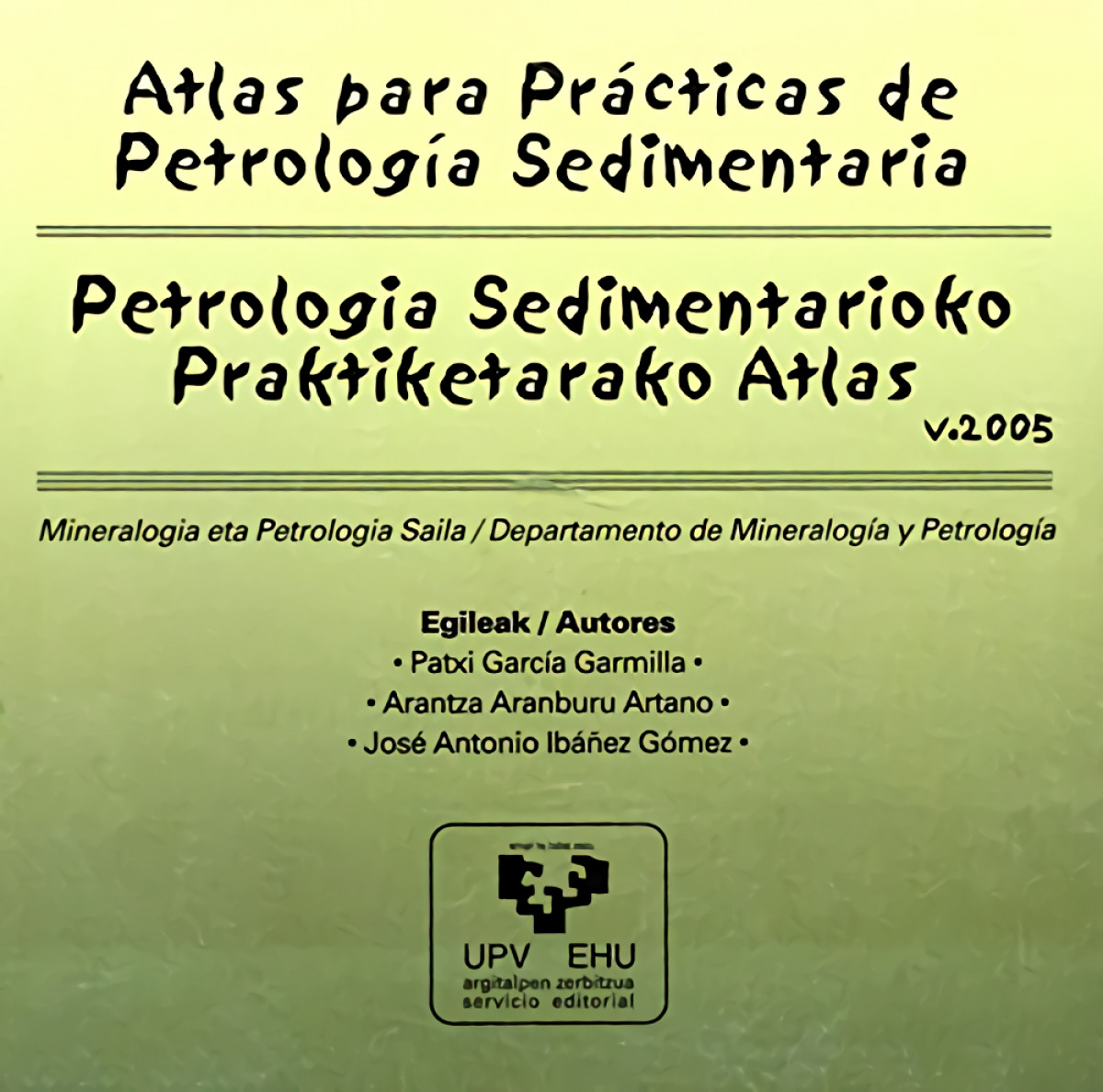 Atlas para prácticas de petrología sedimentaria - Petrologia sedimentarioko prak - García Garmilla, Patxi / Aranburu Artano, Arantza / Ibáñez Gómez, José Antonio