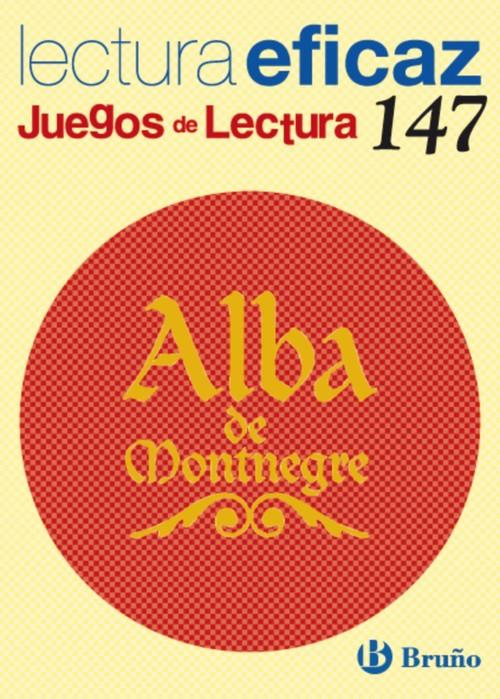 147.alba de montnegre.(juegos lectura) - Alonso Gracia, Ángel/Álvarez de Eulate Alberdi, Carlos Miguel