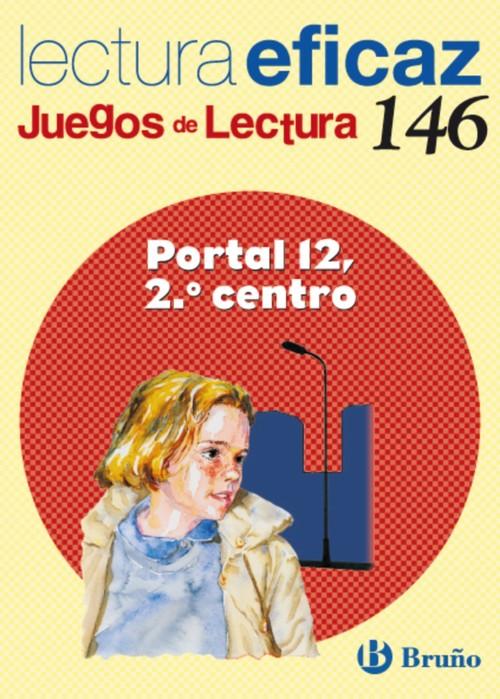 146.portal 12,2o.centro.(juegos lectura) - Alonso Gracia, Ángel/Álvarez de Eulate Alberdi, Carlos Miguel