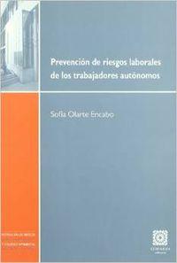 Prevención de riesgos laborales de los trabajadores autónomos - Olarte Encabo, Sofía