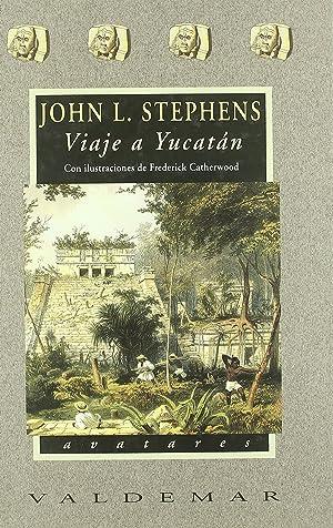 Viaje a Yucatán Con ilustraciones a color de frederick catherwood: Stephens, John Lloyd