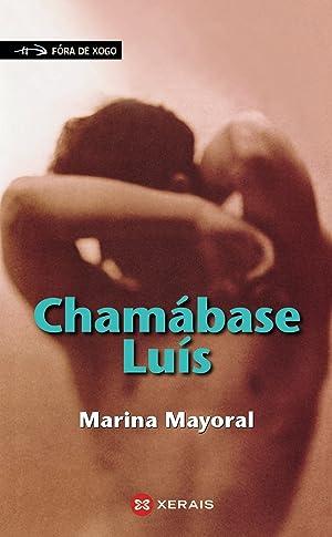 Chamábase Luís: Mayoral, Marina