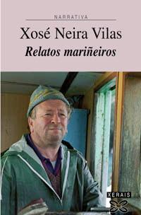 Relatos mariñeiros: Neira Vilas, Xosé