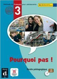 Pourquoi pas! 3.(cd-rom guide pedagogique): Lions-Oliviéri, Marie-Laure
