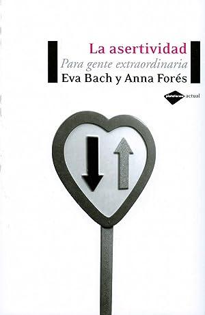 La asertividad para gente extraordinaria: Bach, Eva/Forés, Anna