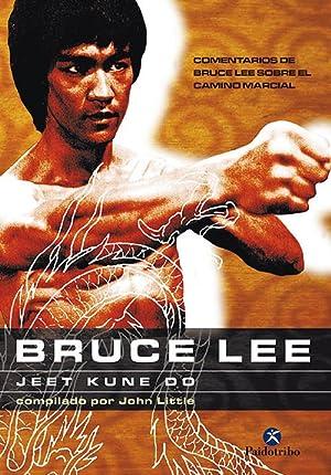 BRUCE LEE. Jeet kune do: Bruce Lee