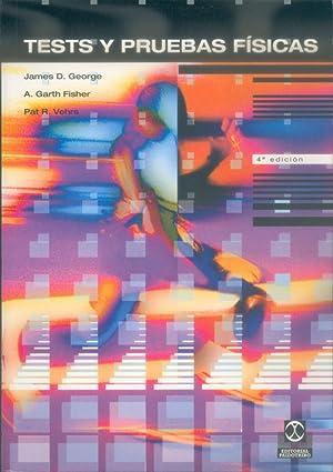 Tests y pruebas fisicas: George, James D./Fisher,