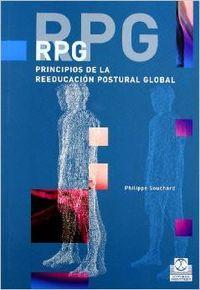RPG. Principios de la reeducación postural global: Souchard, Philippe E.