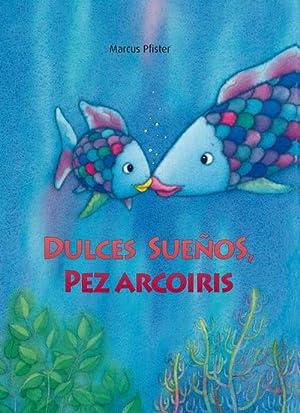 Dulces sueños, pez Arcoíris: Pfister,Marcus