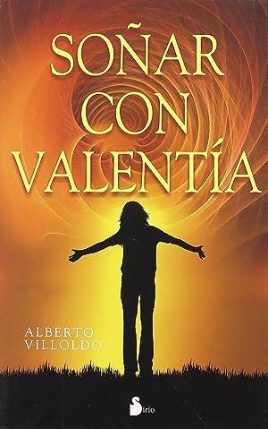 Soñar con valentia: Villoldo, Dr. Alberto