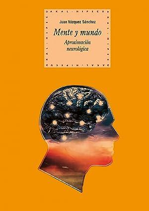 Mente y mundo: Vázquez Sánchez, Juan
