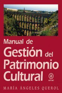 Manual de gestión del Patrimonio Cultural: Querol, María Ángeles
