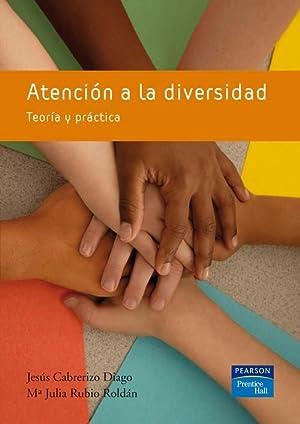 Atención a la diversidad Teoría y práctica: Cabrerizo Diago, Jesús/Rubio