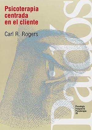 Psicoterapia centrada en el cliente: Carl R. Rogers