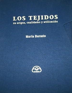 Los Tejidos (su origen, cualidades y utilización) SIN MUESTRAS: Dorado, María