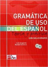 Gramática de uso del español: Teoría y: Aragonés Fernández, Luis/Palencia