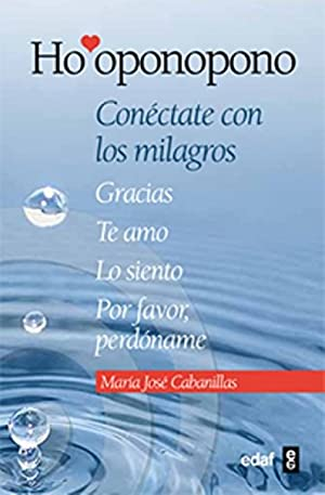 Ho'oponopono Conéctate con los milagros: Cabanillas Claramonte, María José