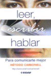 Leer, escribir, hablar.Para comunicarse mejor: Carbonell, R.Gª.