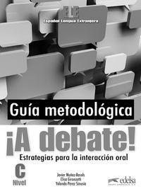 a debate! guia metodologica.(investigacion didactica): Muñoz-basols, Javier