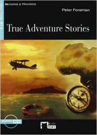 True Adventures Stories. Book + CD: Cideb Editrice, Srl
