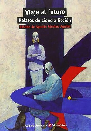 Viaje al futuro. Relatos ciencia ficción: Sánchez Aguilar, Agustín