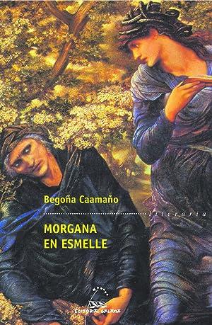 Morgana en Esmelle: Caamaño, Begoña