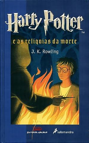 Harry Potter e as reliquias da morte: Rowling, J. K.