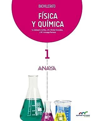 15).fisica y quimica 1º.bach.: Zubiaurre Cortés, Sabino/Vílchez González, José Miguel/Arsuaga ...