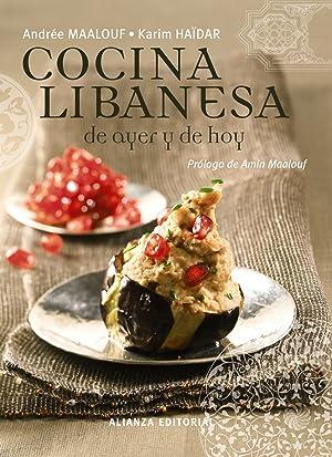 La cocina libanesa de ayer y de: Maalouf, Andrée/Haïdar, Karim