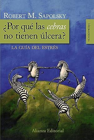 Por qué las cebras no tienen úlcera?: Sapolsky, Robert