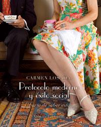 Protocolo moderno y éxito social: Losada, Carmen
