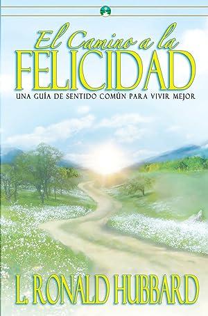 Camino a la felicidad: Hubbard, L. Ronald