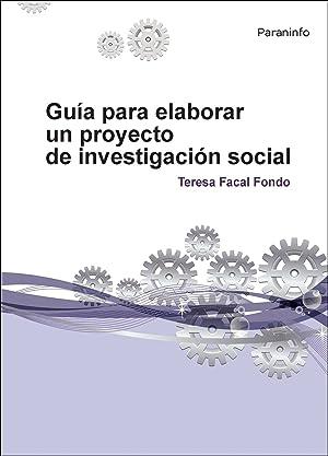 Guía para elaborar un proyecto investigación social: Facal Fondo, Teresa