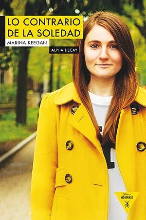 Lo contrario de la soledad: Keegan, Marina