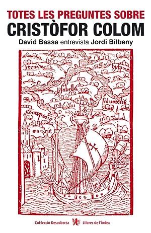 Totes les preguntes sobre Cristòfor Colom: Bilbeny, Jordi