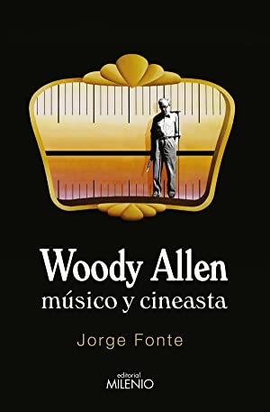 Woody Allen. Músico y cineasta: Fonte, Jorge