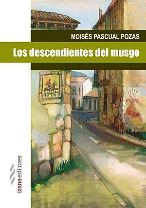 Los descendientes del musgo: Pascual Pozas, Moises
