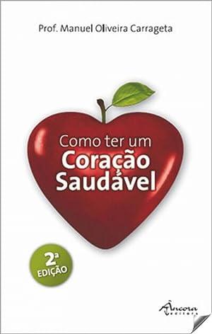 Como ter un coraçao saudavel: Oliveira Carrageta, Manuel