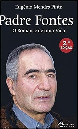 Padre Fontes o romance de uma vida: Mendes Pinto, Eugenio