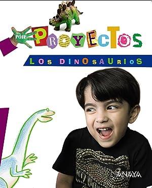 13).proyecto: los dinosaurios (5 aÑos) /infantil: Aguilar Liebana, Alicia