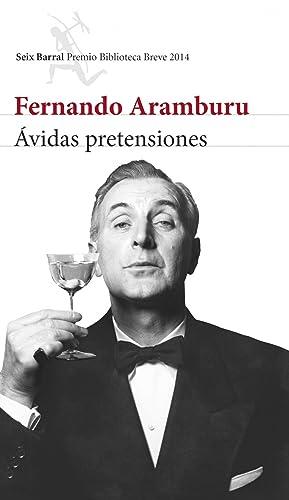 Ávidas pretensiones (P.BIBLIOTECA BREVE 2014): Aramburu, Fernando