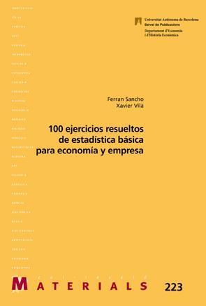 100 ejercicios resueltos de estadistica basica economia: Sancho, Ferran